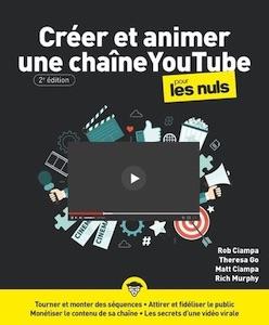 Créer et animer une chaîne YouTube Pour les Nuls (2e édition)