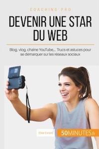 Devenir une star du web